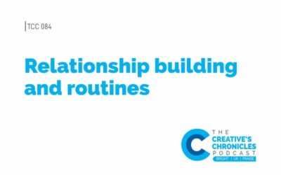 Relationship building and routines