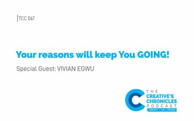Episode 067 – Your reasons will keep You GOING!