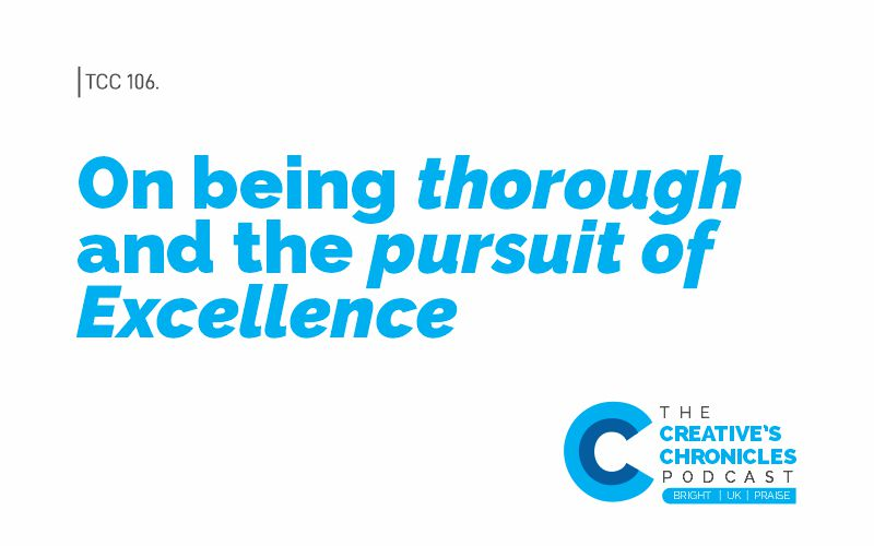 On being thorough and the pursuit of Excellence