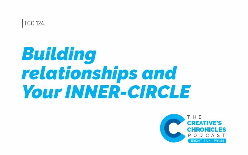 Building relationships and Your INNER-CIRCLE