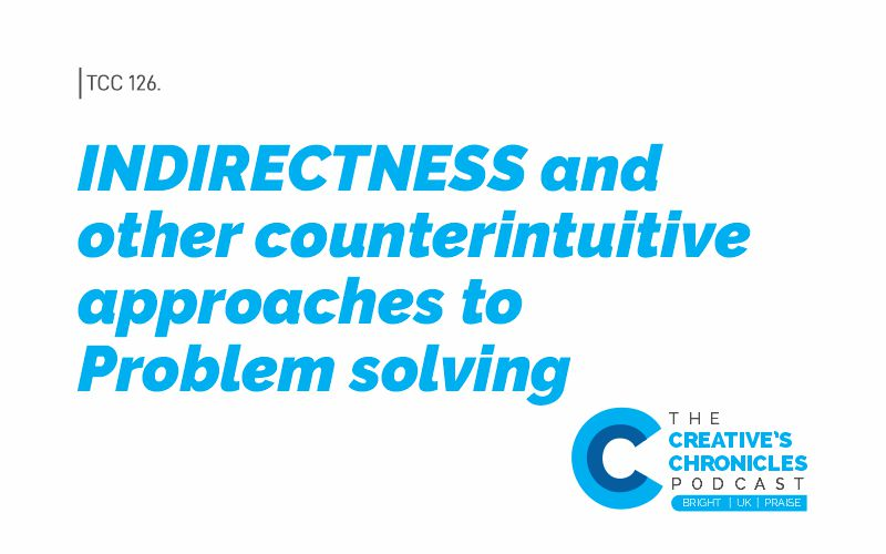 Indirectness and other counterintuitive approaches to Problem solving